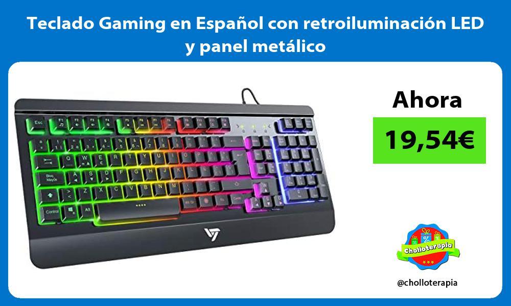 Teclado Gaming en Español con retroiluminación LED y panel metálico