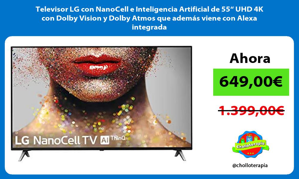 "Televisor LG con NanoCell e Inteligencia Artificial de 55"" UHD 4K con Dolby Vision y Dolby Atmos que además viene con Alexa integrada"