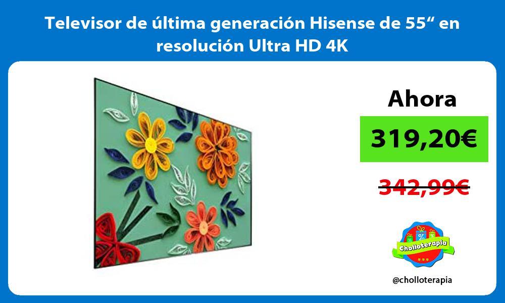 """Televisor de última generación Hisense de 55"""" en resolución Ultra HD 4K"""