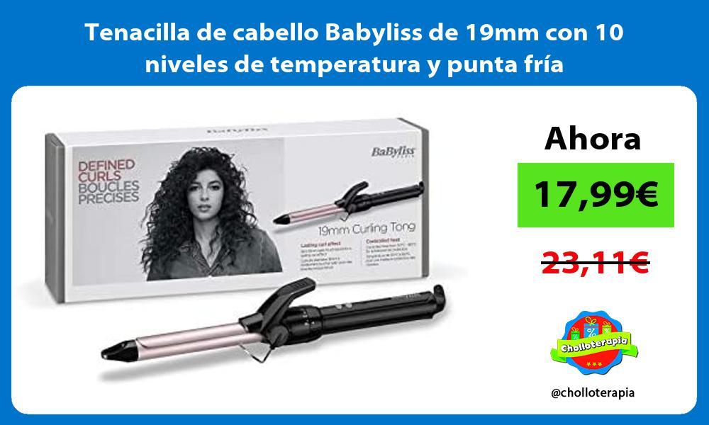 Tenacilla de cabello Babyliss de 19mm con 10 niveles de temperatura y punta fría
