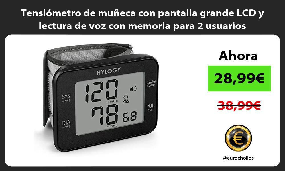 Tensiómetro de muñeca con pantalla grande LCD y lectura de voz con memoria para 2 usuarios