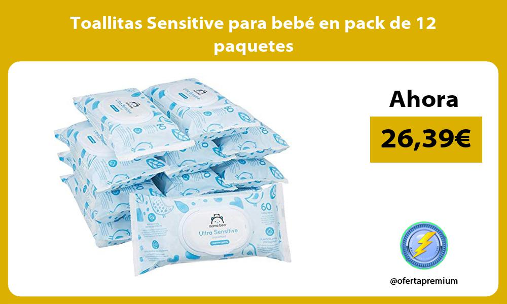 Toallitas Sensitive para bebé en pack de 12 paquetes
