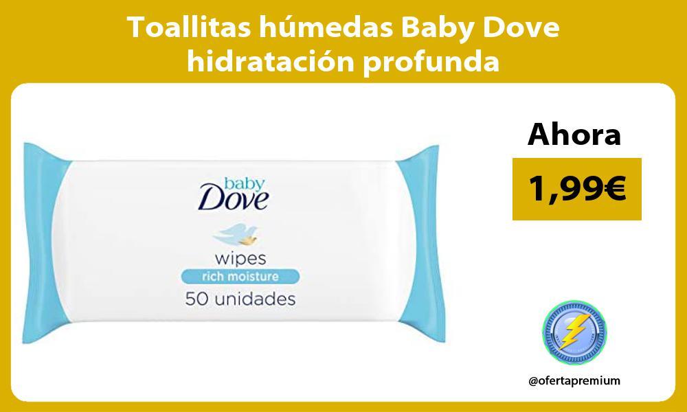 Toallitas húmedas Baby Dove hidratación profunda