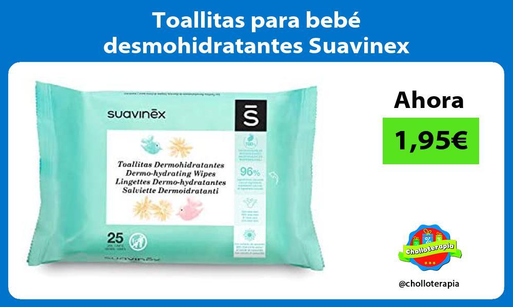 Toallitas para bebé desmohidratantes Suavinex