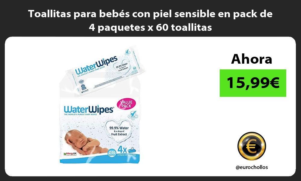 Toallitas para bebés con piel sensible en pack de 4 paquetes x 60 toallitas