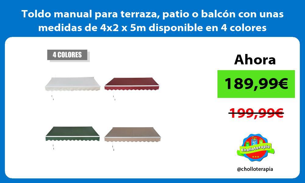 Toldo manual para terraza patio o balcón con unas medidas de 4x2 x 5m disponible en 4 colores