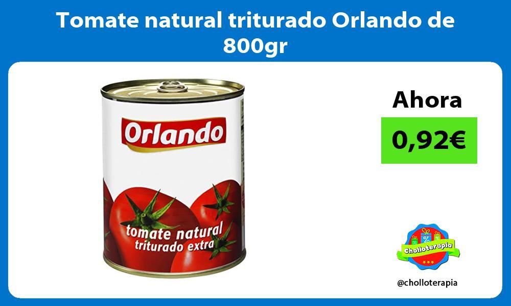 Tomate natural triturado Orlando de 800gr