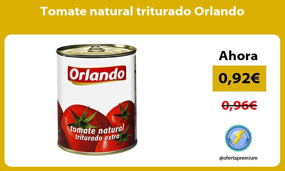 Tomate natural triturado Orlando