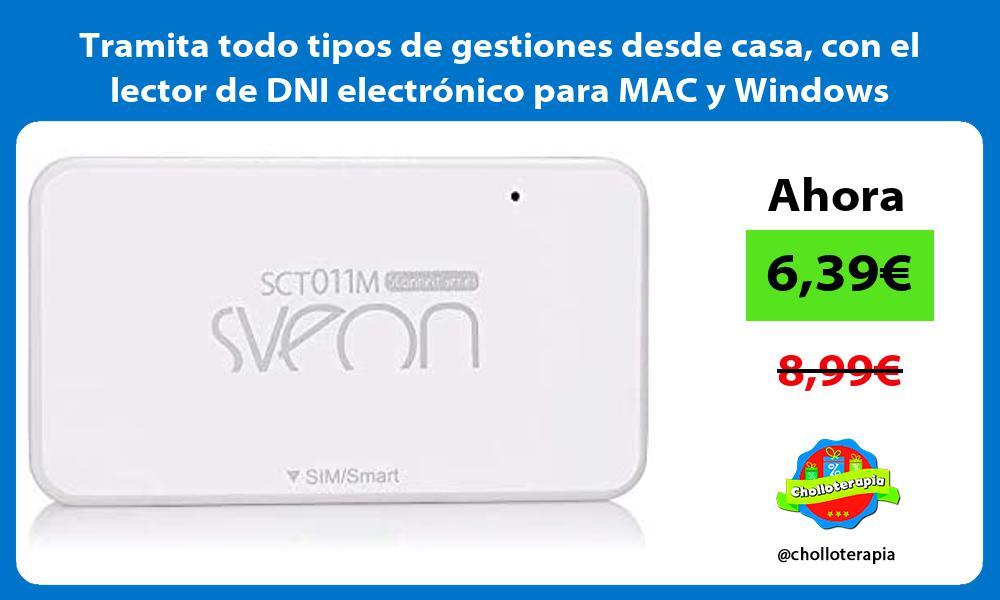 Tramita todo tipos de gestiones desde casa con el lector de DNI electrónico para MAC y Windows