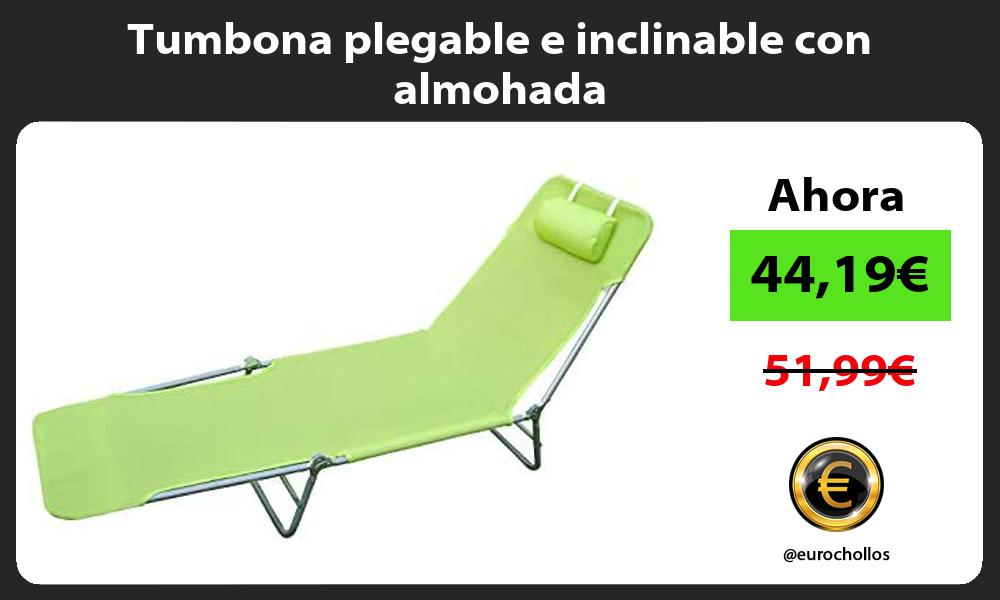 Tumbona plegable e inclinable con almohada