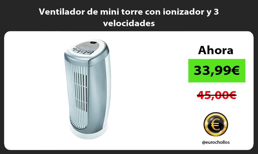 Ventilador de mini torre con ionizador y 3 velocidades