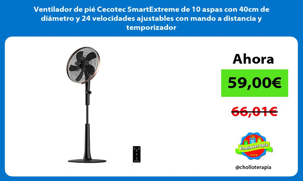 Ventilador de pié Cecotec SmartExtreme de 10 aspas con 40cm de diámetro y 24 velocidades ajustables con mando a distancia y temporizador
