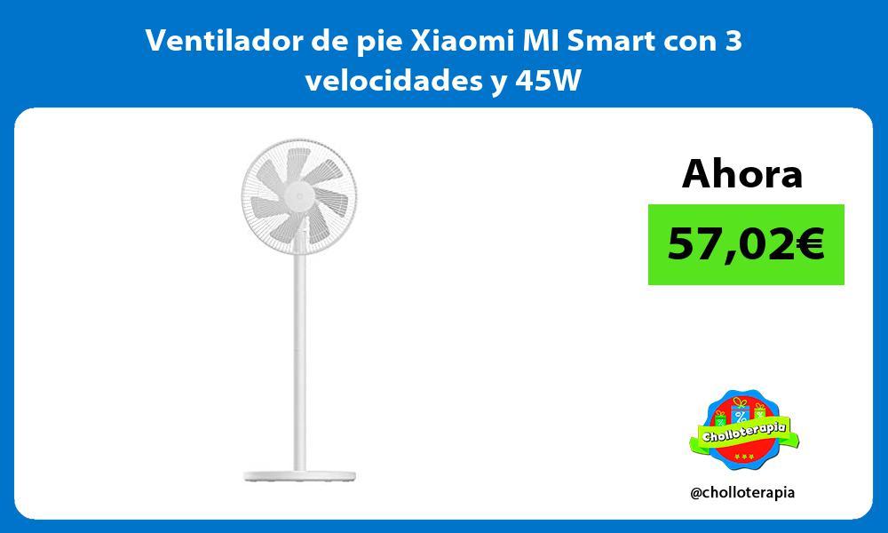 Ventilador de pie Xiaomi MI Smart con 3 velocidades y 45W