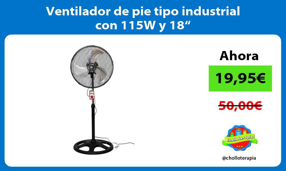 """Ventilador de pie tipo industrial con 115W y 18"""""""