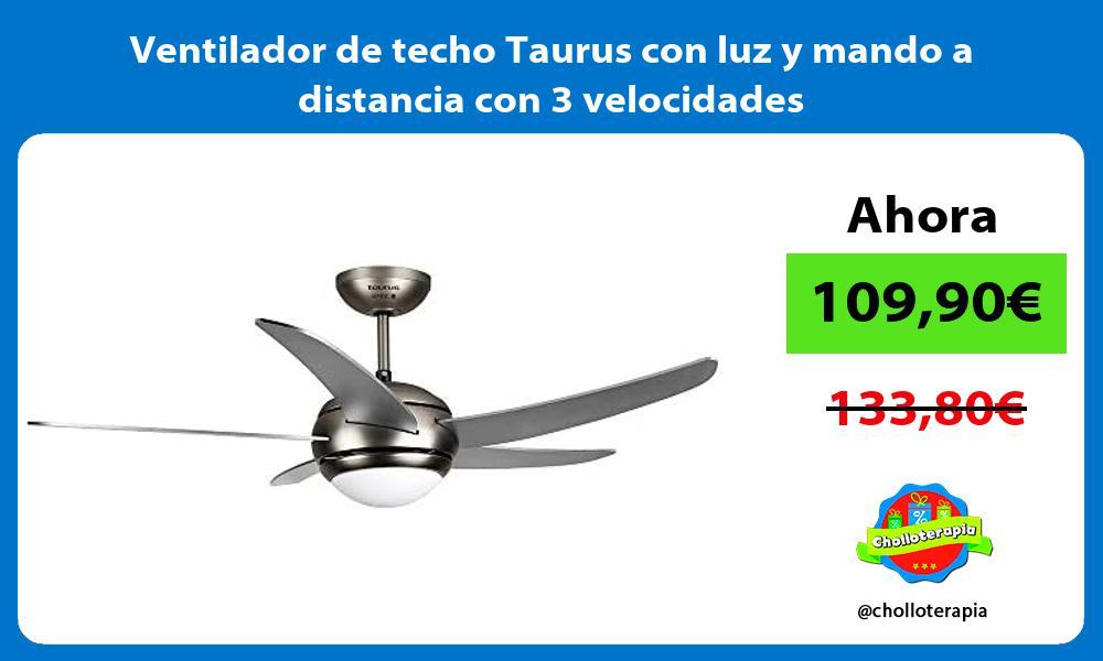 Ventilador de techo Taurus con luz y mando a distancia con 3 velocidades