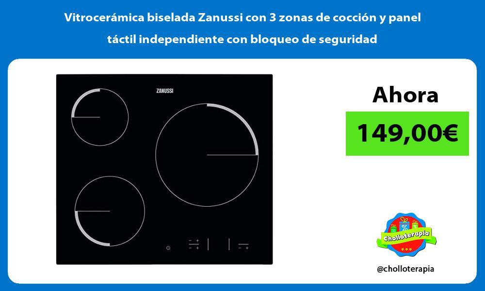 Vitrocerámica biselada Zanussi con 3 zonas de cocción y panel táctil independiente con bloqueo de seguridad