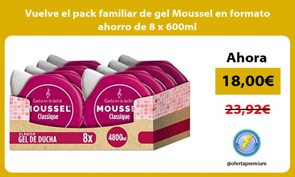 Vuelve el pack familiar de gel Moussel en formato ahorro de 8 x 600ml