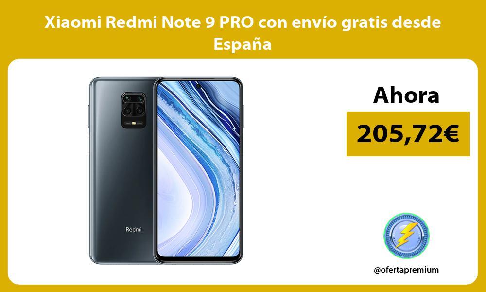 Xiaomi Redmi Note 9 PRO con envío gratis desde España