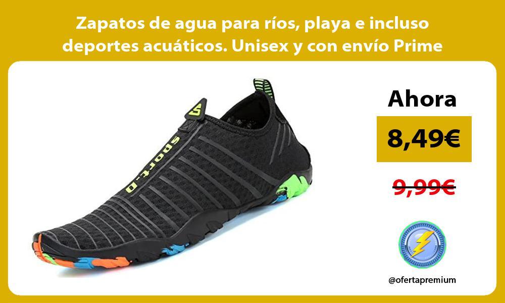 Zapatos de agua para ríos playa e incluso deportes acuáticos Unisex y con envío Prime