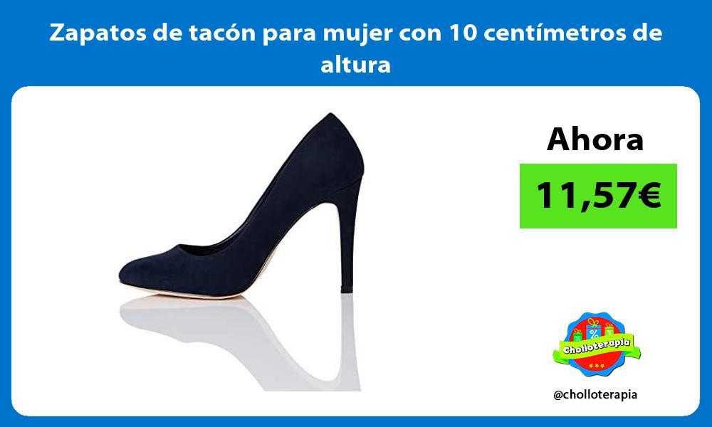 Zapatos de tacón para mujer con 10 centímetros de altura