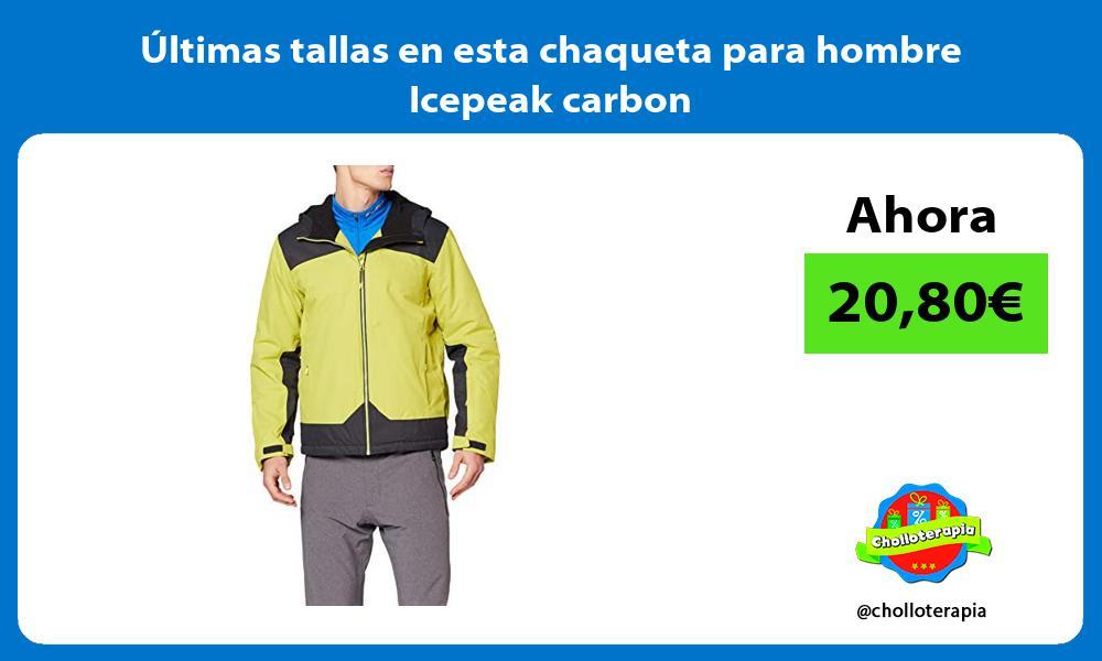 ltimas tallas en esta chaqueta para hombre Icepeak carbon