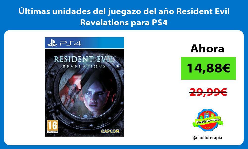ltimas unidades del juegazo del año Resident Evil Revelations para PS4