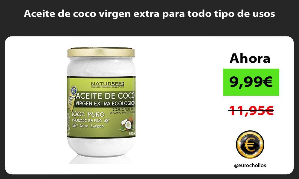 Aceite de coco virgen extra para todo tipo de usos