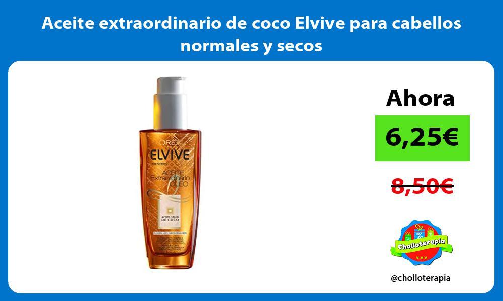 Aceite extraordinario de coco Elvive para cabellos normales y secos