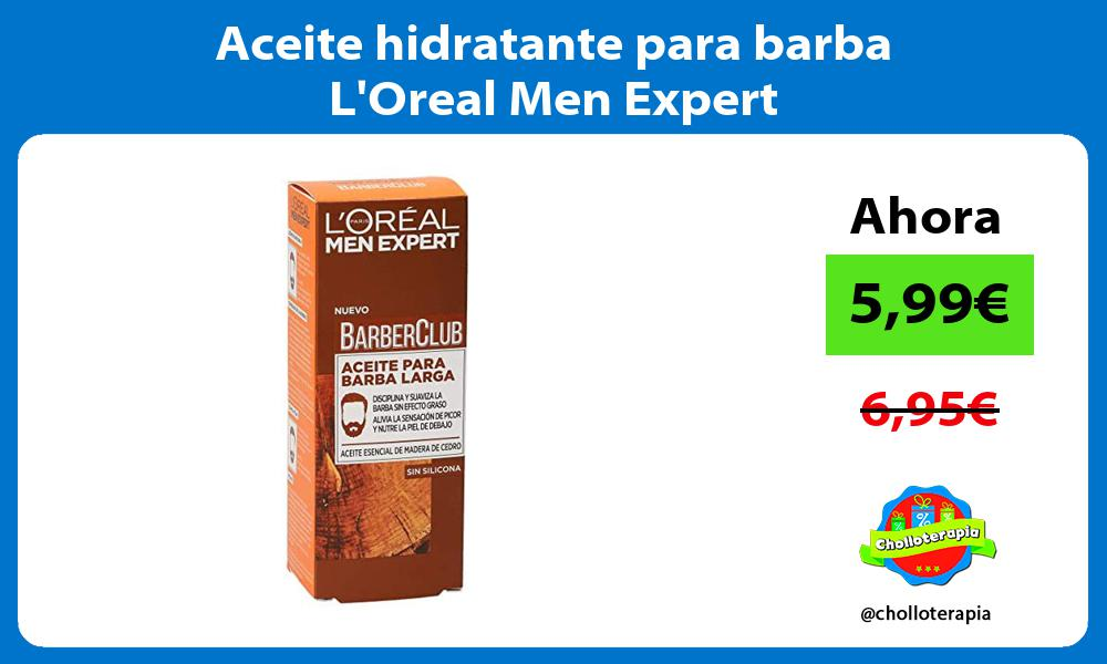 Aceite hidratante para barba LOreal Men Expert