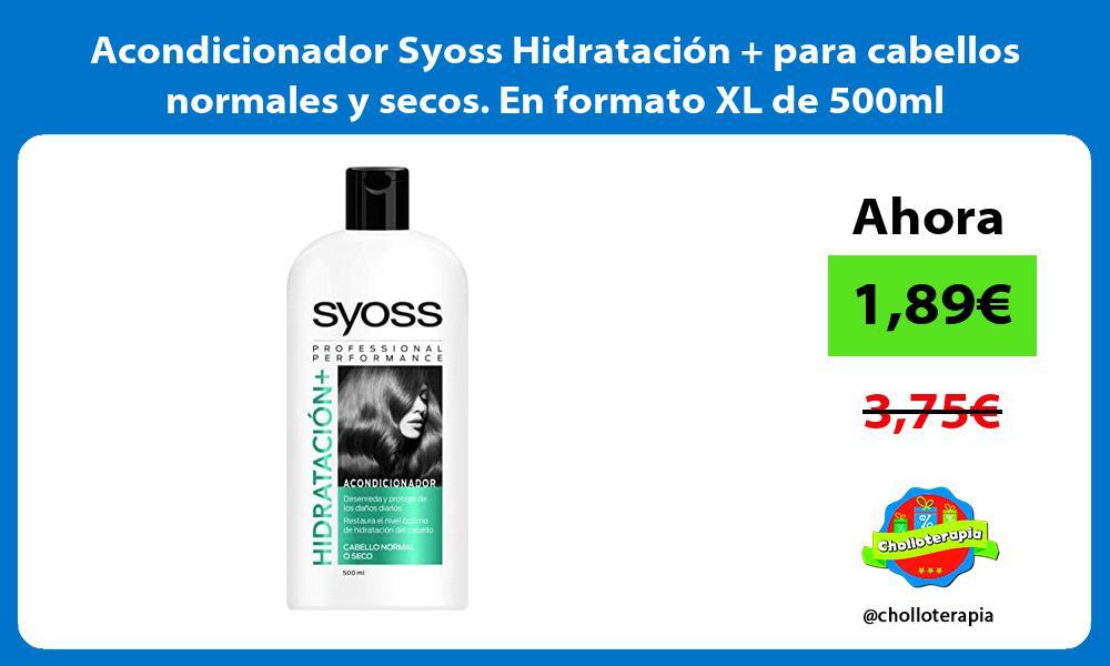 Acondicionador Syoss Hidratación para cabellos normales y secos En formato XL de 500ml