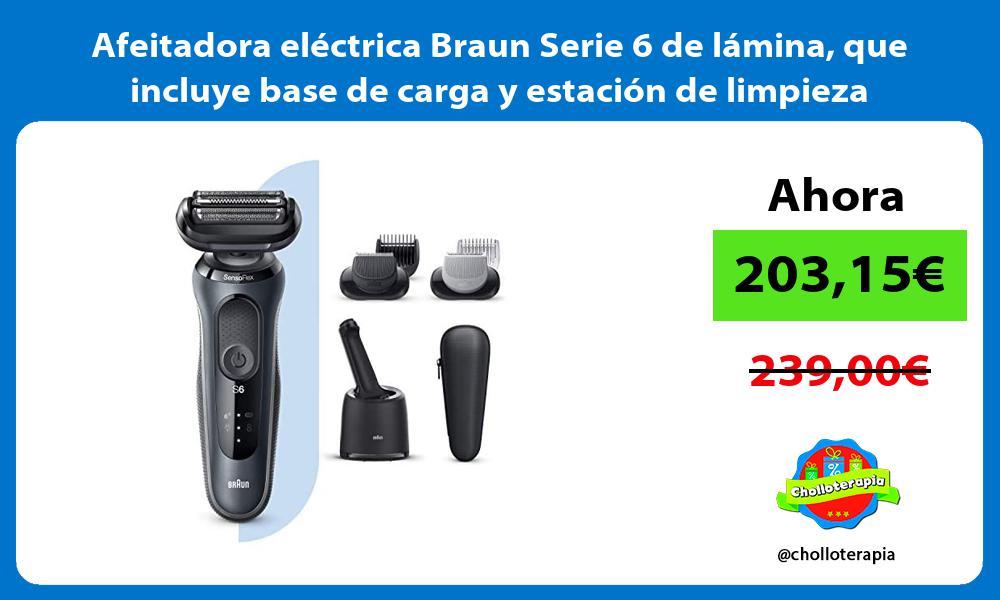 Afeitadora eléctrica Braun Serie 6 de lámina que incluye base de carga y estación de limpieza