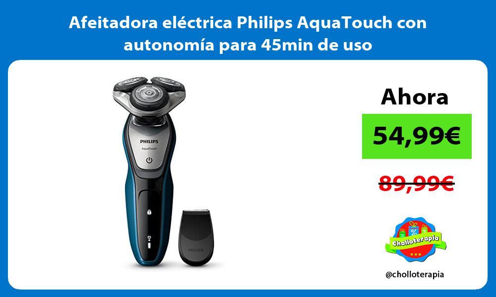Afeitadora eléctrica Philips AquaTouch con autonomía para 45min de uso