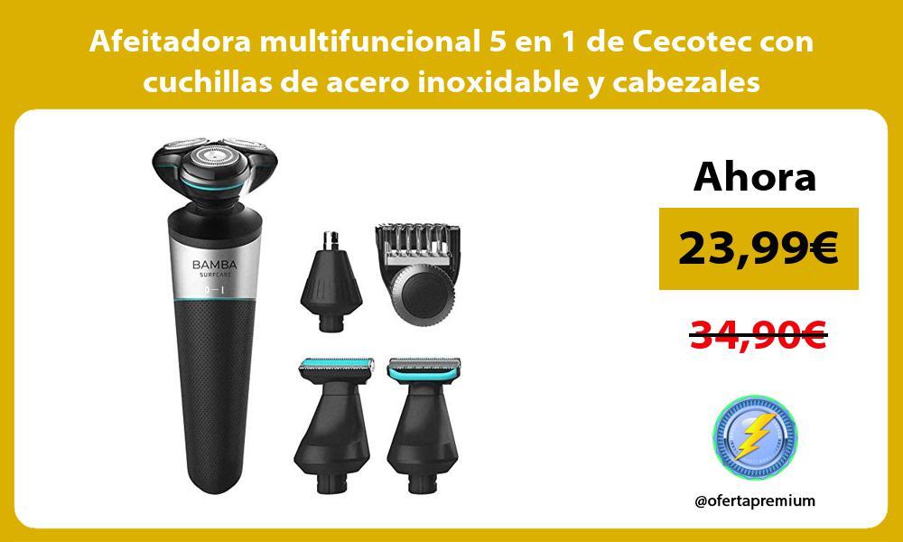 Afeitadora multifuncional 5 en 1 de Cecotec con cuchillas de acero inoxidable y cabezales flotantes