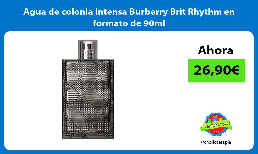 Agua de colonia intensa Burberry Brit Rhythm en formato de 90ml