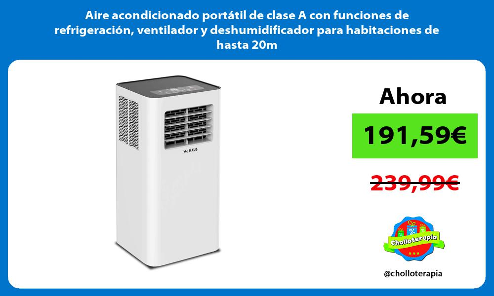Aire acondicionado portátil de clase A con funciones de refrigeración ventilador y deshumidificador para habitaciones de hasta 20m