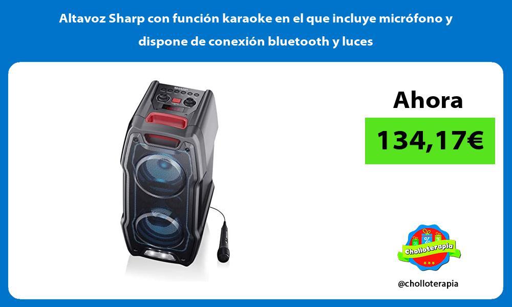 Altavoz Sharp con función karaoke en el que incluye micrófono y dispone de conexión bluetooth y luces