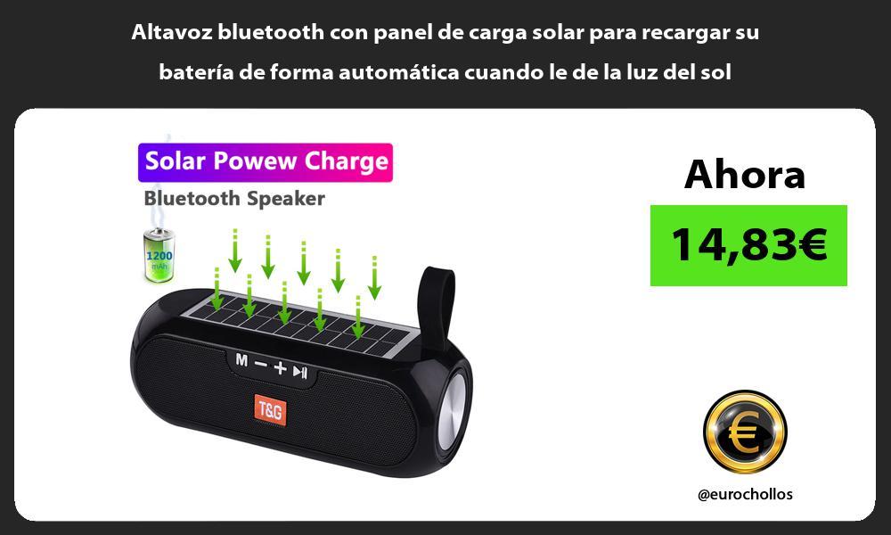 Altavoz bluetooth con panel de carga solar para recargar su batería de forma automática cuando le de la luz del sol