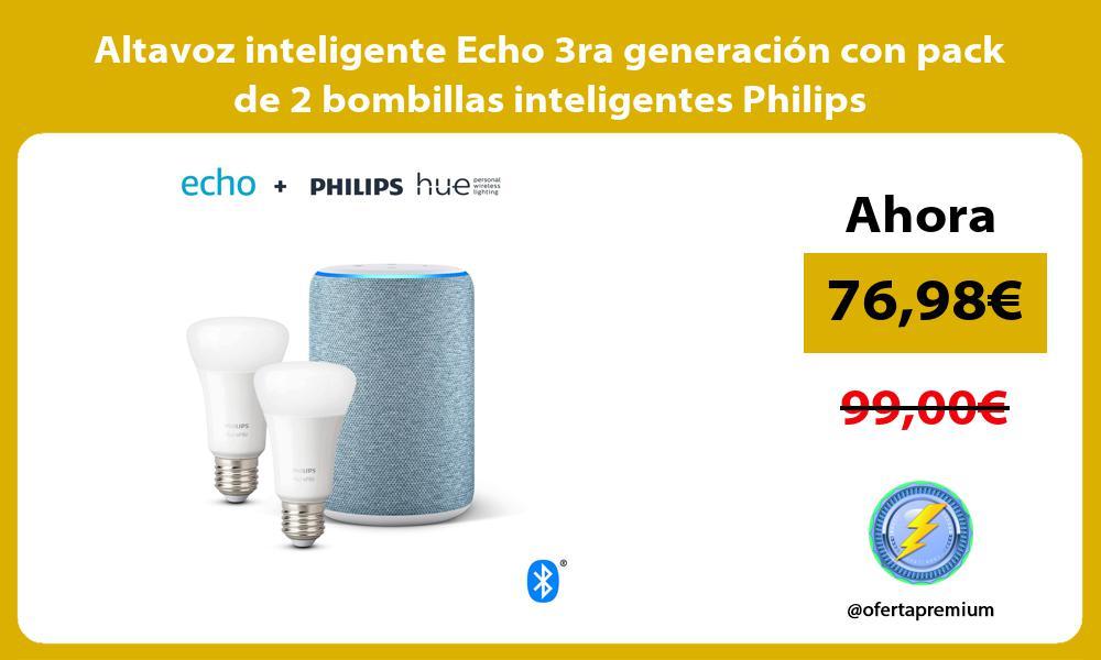 Altavoz inteligente Echo 3ra generación con pack de 2 bombillas inteligentes Philips