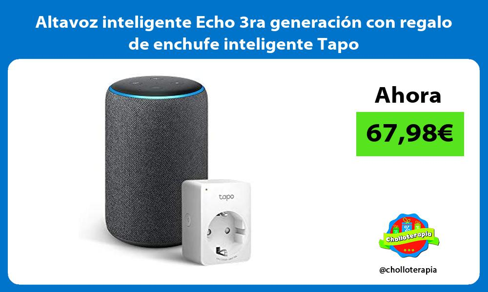 Altavoz inteligente Echo 3ra generación con regalo de enchufe inteligente Tapo