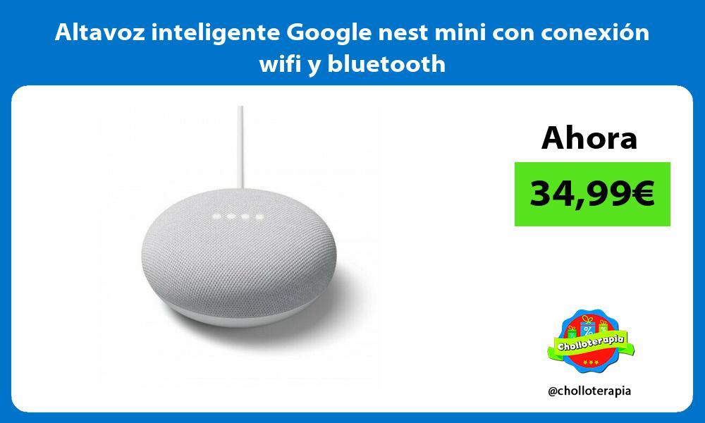 Altavoz inteligente Google nest mini con conexión wifi y bluetooth