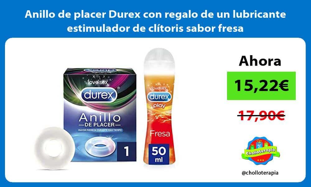 Anillo de placer Durex con regalo de un lubricante estimulador de clítoris sabor fresa