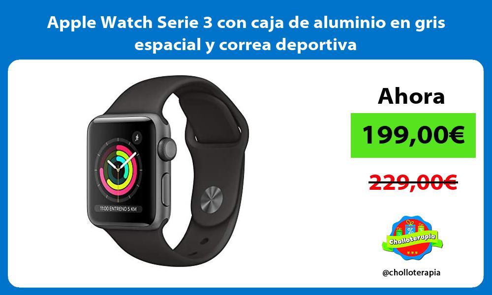 Apple Watch Serie 3 con caja de aluminio en gris espacial y correa deportiva