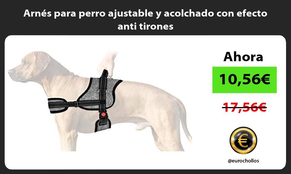 Arnés para perro ajustable y acolchado con efecto anti tirones