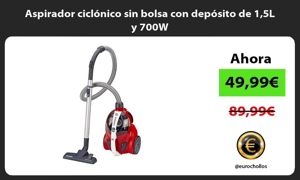 Aspirador ciclónico sin bolsa con depósito de 15L y 700W