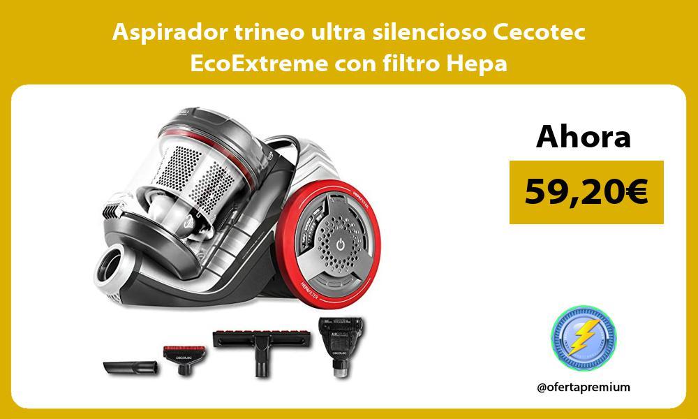 Aspirador trineo ultra silencioso Cecotec EcoExtreme con filtro Hepa