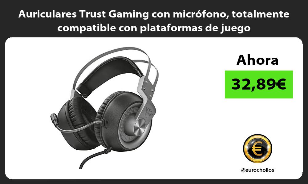 Auriculares Trust Gaming con micrófono totalmente compatible con plataformas de juego