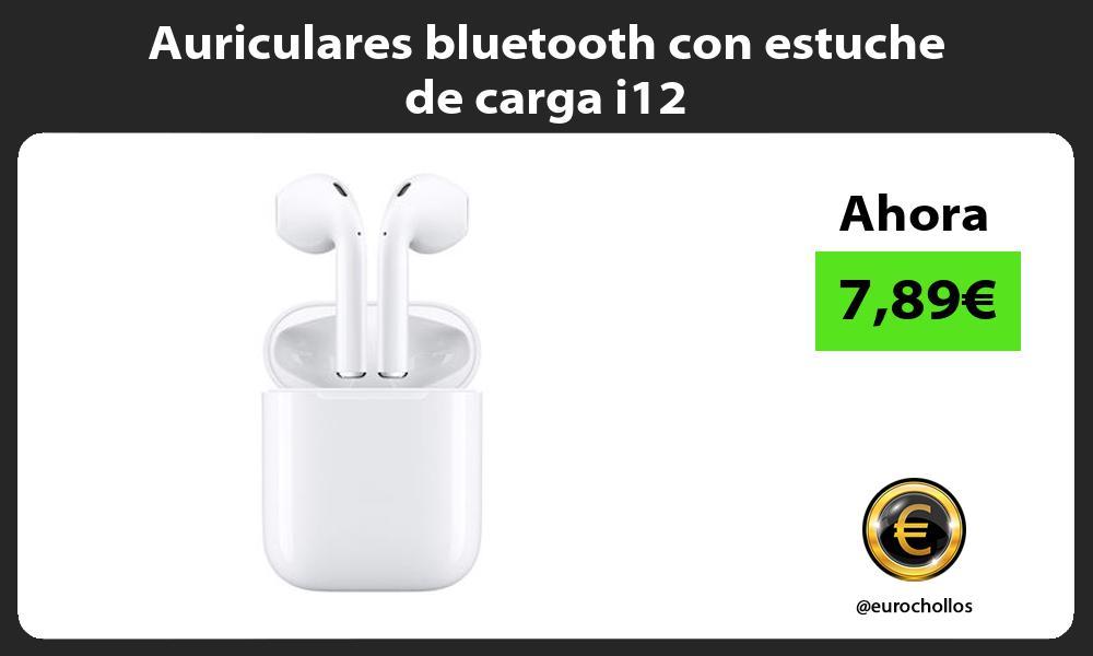 Auriculares bluetooth con estuche de carga i12