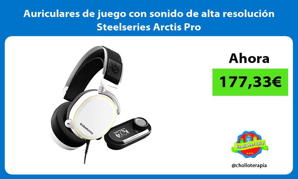 Auriculares de juego con sonido de alta resolución Steelseries Arctis Pro
