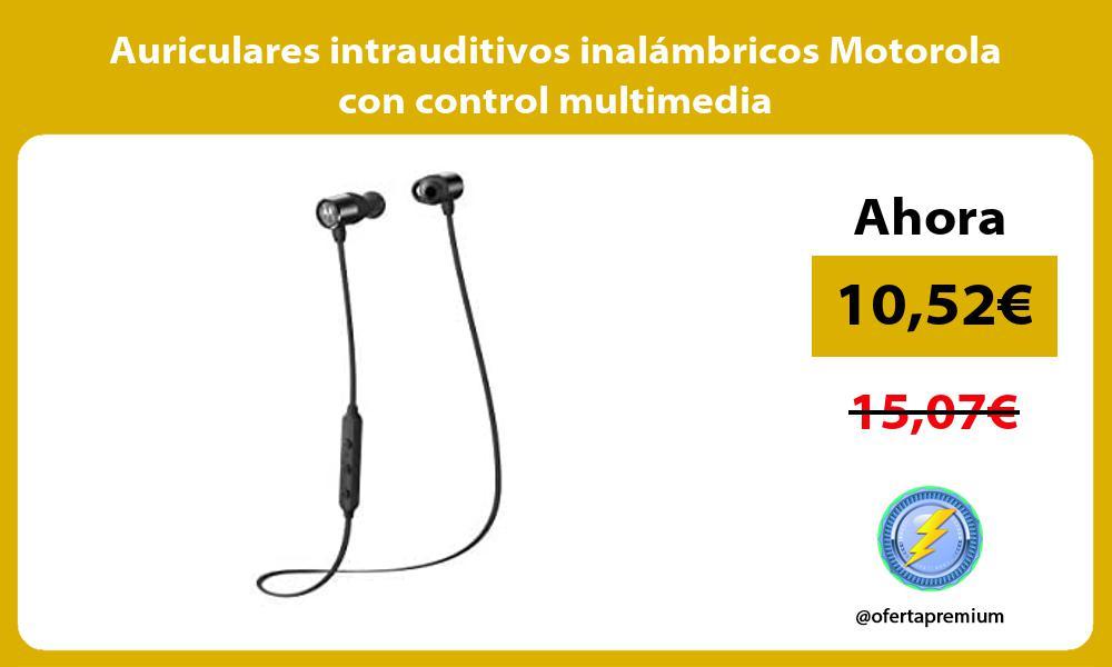 Auriculares intrauditivos inalámbricos Motorola con control multimedia