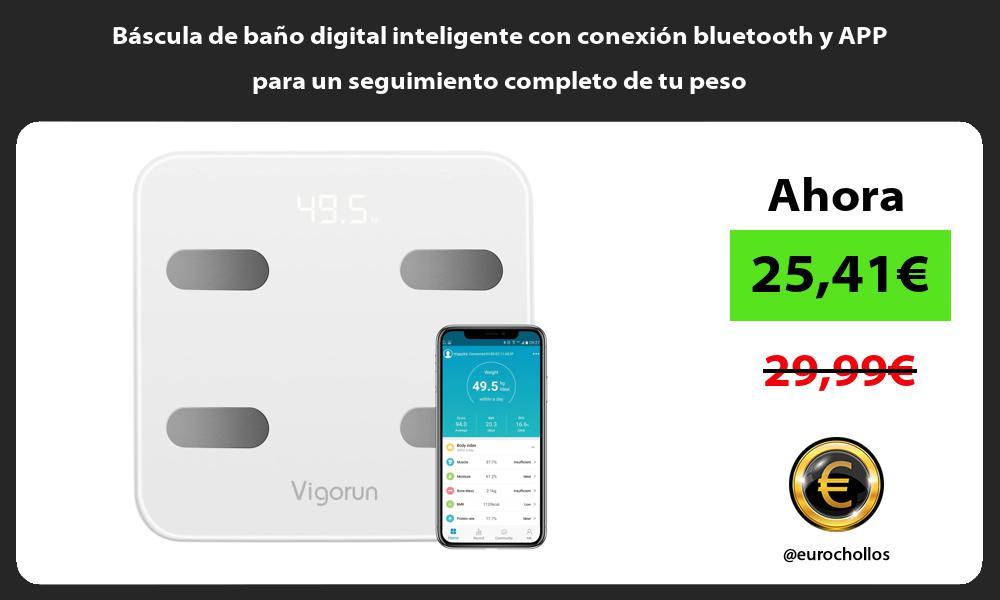 Báscula de baño digital inteligente con conexión bluetooth y APP para un seguimiento completo de tu peso